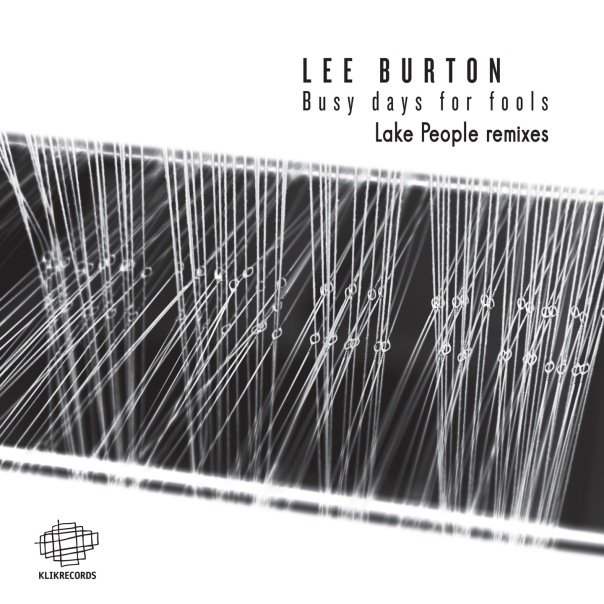Lee Burton - Busy Days For Fools Lake People Remixes 1440