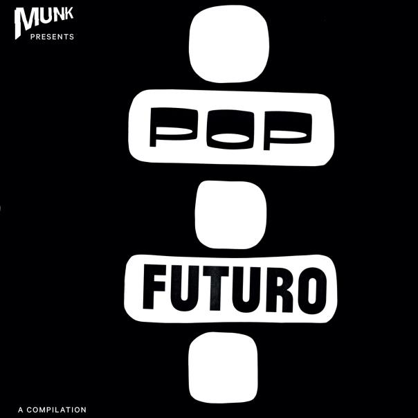 Munk presents Pop Futuro