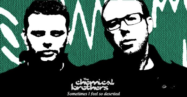 The-Chemical-Brothers-Sometimes-I-feel-so-deserted